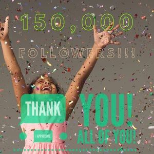We did it!!! Ty!!!!! 150,000 Followers!